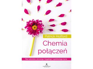 Chemia połączeń. Pięć sekretów zdrowego, bogatego i spełnionego życia - Patrick Holford