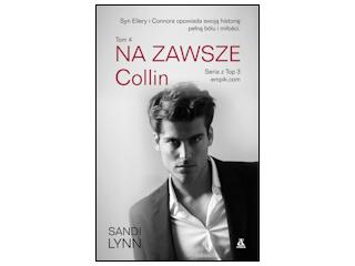 """Na Zawsze. Tom 4. Collin"" Sandi Lynn"