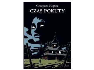 """Nowość wydawnicza """"Czas pokuty"""" Grzegorz Kopiec"""
