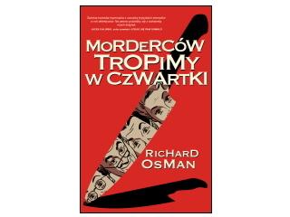 """""""Morderców tropimy w czwartki"""" Richard Osman"""