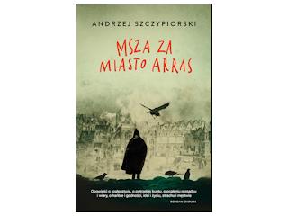 """""""Msza za miasto Arras"""" Andrzej Szczypiorski"""