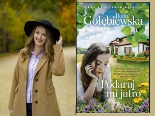 """Nowość wydawnicza """"Podaruj mi jutro"""" Ilona Gołębiewska"""