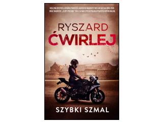 """Szybki szmal"" Ryszard Ćwirlej"