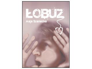 """""""Łobuz"""" Maja Szanecka"""
