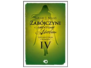 """Nowość wydawnicza """"Zabójczyni i imperium Adarlanu"""" Sarah J. Maas."""