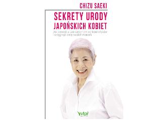 Sekrety urody japońskich kobiet - Chizu Saeki