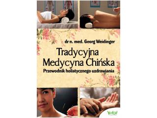 Tradycyjna Medycyna Chińska. Przewodnik holistycznego uzdrawiania – recenzja