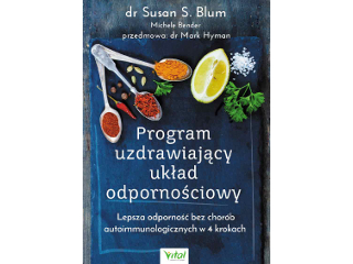 Program uzdrawiający układ odpornościowy. Lepsza odporność bez chorób autoimmunologicznych.